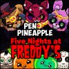 Pen Pineapple Five Nights at Freddys